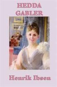Hedda Gabler by Henrik Ibsen - Paperback - 2012 - from ThriftBooks (SKU: G1617207039I5N00)