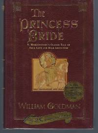 image of The Princess Bride: S. Morgenstern's Classic Tale of True Love and High Adventure (The 25th Anniversary Edition)