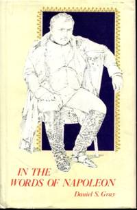 In the Words of Napoleon: A Collection of Quotations of Napoleon Bonaparte (English and French...