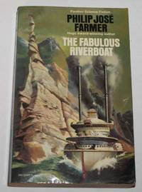 The Fabulous Riverboat (Riverworld Volume 2)