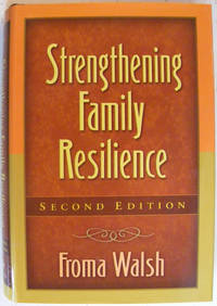 Strengthening Family Resilience, Second Edition (Guilford Family Therapy Series)