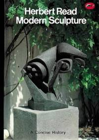 Modern Sculpture: A Concise History (World of Art) by Herbert Read - Paperback - from World of Books Ltd and Biblio.com