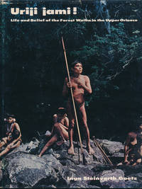 Uriji Jami! Life and Belief of the Forest Waika in the Upper Orinoco