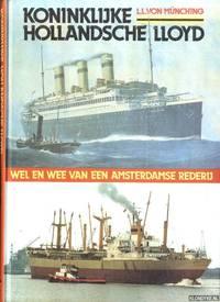 image of Koninklijke Hollandsche Lloyd. Wel en wee van een Amsterdamse rederij
