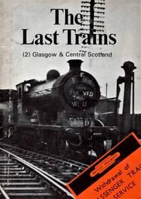 The Last Trains: No.2 Glasgow & Central Scotland