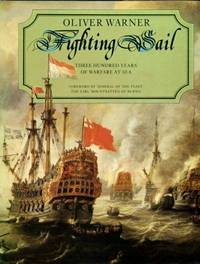 Fighting Sail : Three Hundred Years of Warfare at Sea by  Oliver Warner - Hardcover - 1979 - from Godley Books and Biblio.com