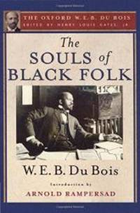 The Souls of Black Folk: The Oxford W. E. B. Du Bois