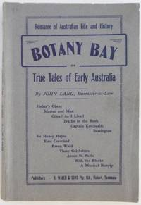 Botany Bay ; or True Tales of Early Australia.