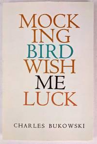 Mockingbird Wish Me Luck by Charles Bukowski - 1972