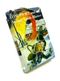 Tom Swift and his Atomic Earth Blaster by Victor Appleton II - Hardcover - 1961 - from World of Rare Books and Biblio.com