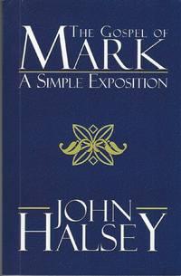Gospel Of Mark: A Simple Exposition