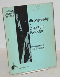 image of Discography of Charlie Parker; biographical notes by Knud H. Ditlevsen