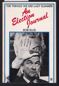 image of The Things We Did Last Summer - An Election Journal