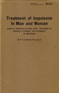 Treatment of Impotence in Man and Woman: Kinds of Impotence in Both Sexes; Treatment of Frigidity in Woman; The Psychology of Impotence