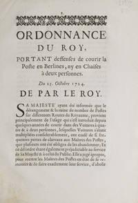 Ordonnance du Roy, portant deffenses de courir la Poste en Berlines, ny en Chaises à deux...