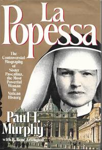 """""""La Popessa:  The Controversial Biography of Sister Pascalina, the Most Powerful Woman in..."""