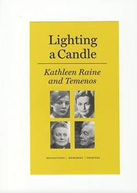 Lighting a Candle : Kathleen Raine and Temenos: Reflections, Memories, Tributes (Temenos Academy...