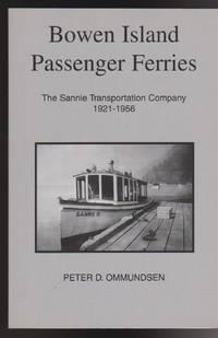 Bowen Island Passenger Ferries: The Sannie Transportation Company 1921-1956