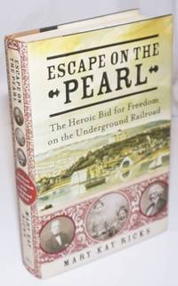 image of Escape on The Pearl; The Heroic Bid for Freedom on the Underground Railroad