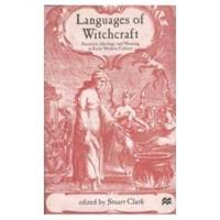LANGUAGES OF WITCHCRAFT Narrative, Ideology and Meaning in Early Modern  Culture