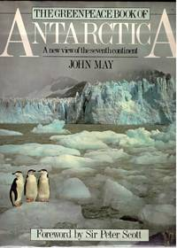 image of THE GREENPEACE BOOK OF ANTARCTICA: A NEW VIEW OF THE SEVENTH CONTINENT.