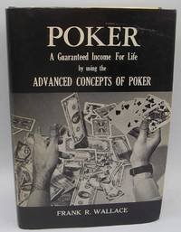 image of Poker: A Guaranteed Income for Life by Using the Advanced Concepts of Poker