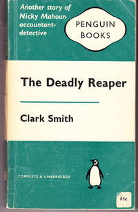 Thev Deadly Reaper by  Clark Smith - 1st Printing - 1961 - from John Thompson and Biblio.com