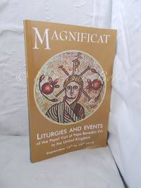 Magnificat: Liturgies and Events of the Papal Visit of Pope Benedict XVI to the United Kingdom...
