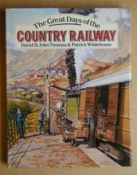 The Great Days of the Country Railway.