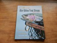 California Blue-Ribbon Trout Streams (Blue-Ribbon Fly Fishing Guides)