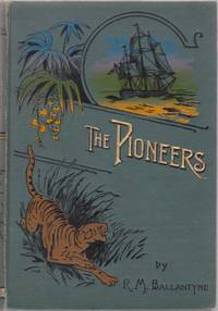 The Pioneers, A Tale of the Western Wilderness