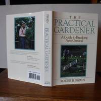 The Practical Gardener: A Guide to Breaking New Ground