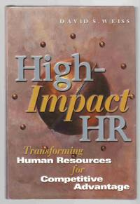 High Impact HR Transforming Human Resources for Competitive Advantage