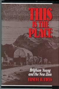 This is the Place: Brigham Young and the New Zion