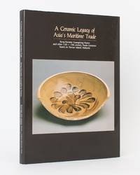 A Ceramic Legacy of Asia's Maritime Trade. Song Dynasty Guangdong Wares and other 11th to 19th...