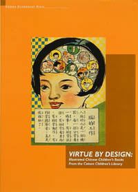 Virtue by Design Illustrated Chinese Children's Books from the Cotsen Children's Library
