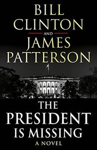 image of The President is Missing: The political thriller of the decade