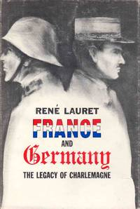 France and Germany the Legacy of Charlemagne