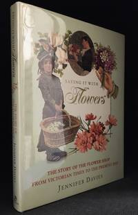 image of Saying It with Flowers; The Story of the Flower Shop