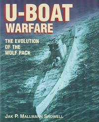 U-Boat Warfare : The Evolution of the Wolf Pack