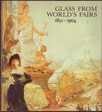 Glass From World's Fairs: 1851-1904