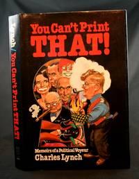 You Can't Print THAT!: Memoirs of a Political Voyeur
