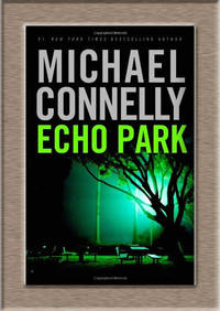 Echo Park by Michael Connelly - Signed First Edition - from Elliott Books and Biblio.co.uk