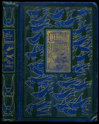 Little Jimmy and His Strange Adventures | A Story for Children by Rice-Jones, D. [David Rice Jones] Illustrated by Enoch Ward - 1895