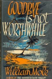 Goodbye is Not Worthwhile SIGNED BY AUTHOR