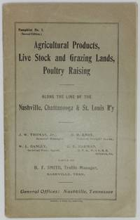 image of AGRICULTURAL PRODUCTS, LIVE STOCK AND GRAZING LANDS, POULTRY RAISING.  ALONG THE LINE OF THE NASHVILLE, CHATTANOOGA & ST. LOUIS R'Y [Railway]