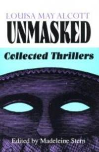 image of Louisa May Alcott Unmasked: Collected Thrillers