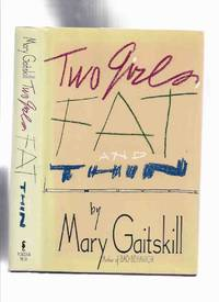Two Girls, Fat and Thin -by Mary Gaitskill -a Signed Copy
