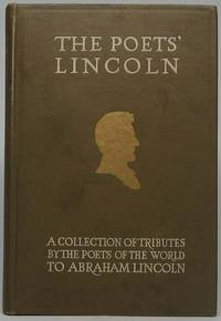 The Poets' Lincoln: Tributes in Verse to the Martyred President