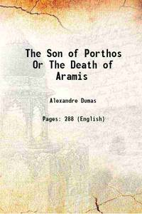 The Son of Porthos Or The Death of Aramis 1892 [Hardcover]